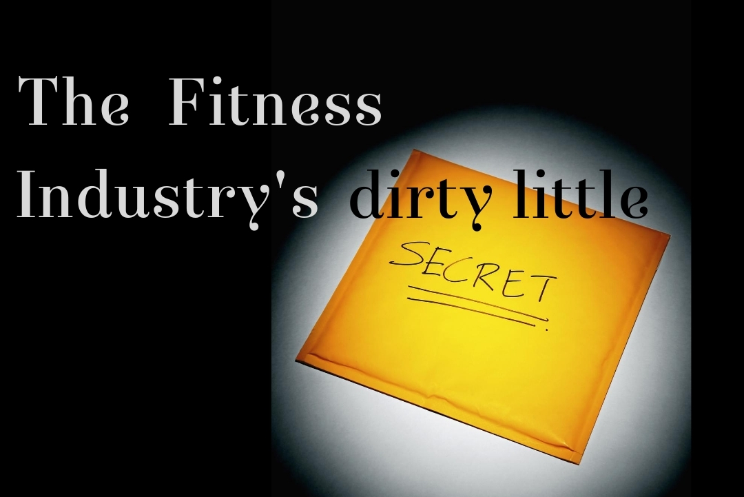 The fitness industry's dirty little secret
