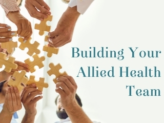Building YOUR allied health team